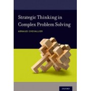 Strategic Thinking in Complex Problem Solving by Arnaud Chevallier