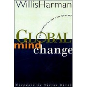 Global Mind Change by Willis W. Harman