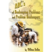 ABC's of Beekeeping Problems and Problem Beekeepers by William Dullas