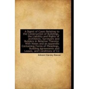 A Digest of Cases Relating to the Construction of Buildings, the Liability and Rights of Architects, by Edward Stanley Roscoe