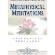 Metaphysical Meditations by Paramahansa Yogananda