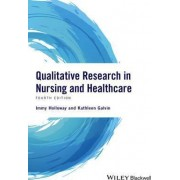 Qualitative Research in Nursing and Healthcare by Immy Holloway