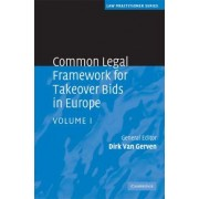 Common Legal Framework for Takeover Bids in Europe by Dirk Van Gerven