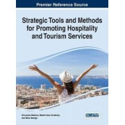 Strategic Tools and Methods for Promoting Hospitality and Tourism Services by Alexandru-Mircea Nedelea