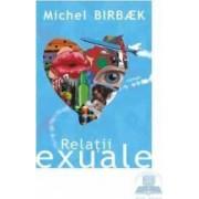 Relatii exuale - Michel Birbaek