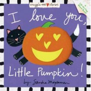 I Love You, Little Pumpkin by Sandra Magsamen