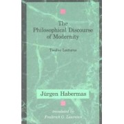 The Philosophical Discourse of Modernity by J