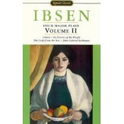 Ibsen: Four Major Plays by Henrik Ibsen
