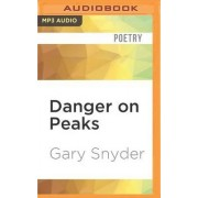 Danger on Peaks by Gary Snyder