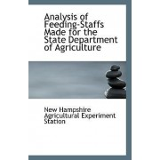 Analysis of Feeding-Staffs Made for the State Department of Agriculture by Hampshire Agricultural Experiment Statio