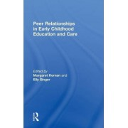 Peer Relationships in Early Childhood Education and Care by Margaret Kernan