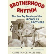 Brotherhood in Rhythm by Constance Valis Hill