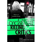 Killing Critics by Carol O'Connell