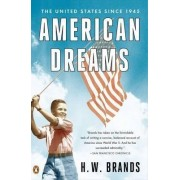 American Dreams by Professor of History H W Brands