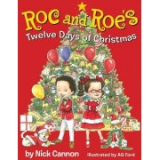 Roc and Roe's Twelve Days of Christmas by Nick Cannon