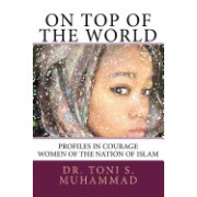On Top of the World: Profiles in Courage - Women of the Nation of Islam