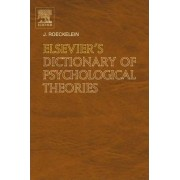 Elsevier's Dictionary of Psychological Theories by J.E. Roeckelein