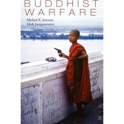 Buddhist Warfare by Michael K. Jerryson