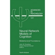 Neural Network Models of Cognition: Volume 121 by J. W. Donahoe