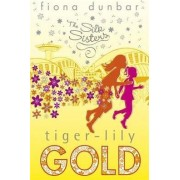 The Tiger-Lily Gold by Fiona Dunbar