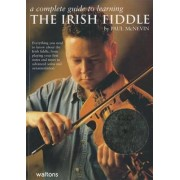 A Complete Guide to Learning the Irish Fiddle by Paul McNevin
