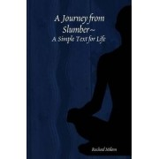 A Journey from Slumber A Simple Text for Life by Rachael Milam