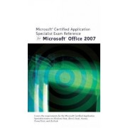 Microsoft Certified Application Specialist Exam Reference for Microsoft Office 2007 by Jennifer Campbell