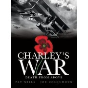 Charley's War: Death from Above v. 9 by Pat Mills
