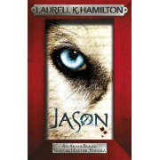 Jason (an Anita Blake, Vampire Hunter, Novella) by Laurell K. Hamilton