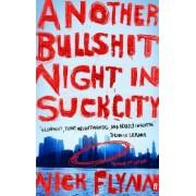 Another Bullshit Night in Suck City by Nick Flynn