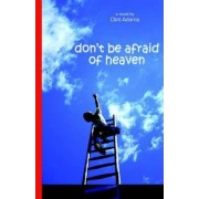 Don't Be Afraid of Heaven by Clint Adams