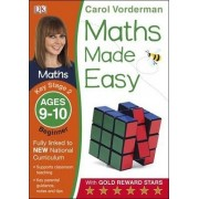 Maths Made Easy Ages 9-10 Key Stage 2 Beginner: Ages 9-10, Key Stage 2 beginner by Carol Vorderman