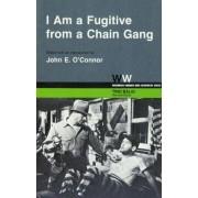 I am a Fugitive from a Georgia Chain Gang by John E. O'Connor