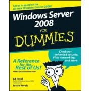 Windows Server 2008 For Dummies by Ed Tittel