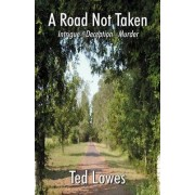 A Road Not Taken by Ted Lowes