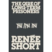 Care of Long Term Prisoners by Renee Short