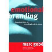 Emotional Branding by Marc Gobe
