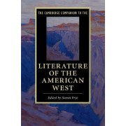 The Cambridge Companion to the Literature of the American West by Steven Frye