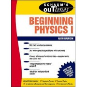 Schaum's Outline of Beginning Physics I: Mechanics and Heat: v. 1 by Alvin Halpern