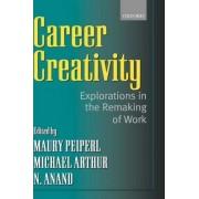 Career Creativity by Maury A. Peiperl