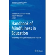 Handbook of Mindfulness in Education: Integrating Theory and Research Into Practice