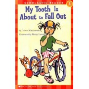 My Tooth is about to Fall out by Grace Maccarone