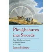 Ploughshares into Swords by James Sidbury