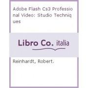 Adobe Flash Cs3 Professional Video Studio Techniques by Robert Reinhardt