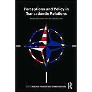 Perceptions And Policy In Transatlantic Relations: Prospective Visions From The Us And Europe