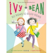 Ivy and Bean: No News is Good News: Book 8 by Annie Barrows