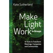 Make Light Work in Groups by Kate Ramsay Sutherland