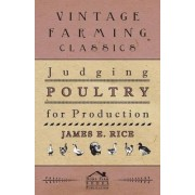 Judging Poultry for Production by James E. Rice