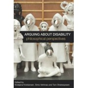 Arguing About Disability by Kristjana Kristiansen