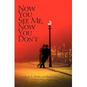 Now You See Me, Now You Don't by Catherine E Jenks